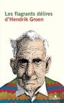 """Couverture du livre : """"Les flagrants délires d'Hendrik Groen"""""""