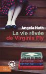 """Couverture du livre : """"La vie rêvée de Virginia Fly"""""""