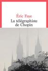 """Couverture du livre : """"Le télégraphiste de Chopin"""""""
