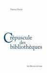 """Couverture du livre : """"Crépuscule des bibliothèques"""""""