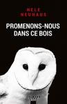 """Couverture du livre : """"Promenons-nous dans ce bois"""""""