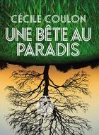 """Couverture du livre : """"Une bête au Paradis"""""""