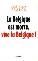 """Couverture du livre : """"La Belgique est morte, vive la Belgique!"""""""