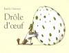 """Couverture du livre : """"Drôle d'oeuf"""""""
