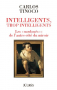 "Couverture du livre : ""Intelligents, trop intelligents"""