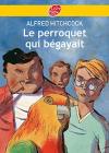 """Couverture du livre : """"Le perroquet qui bégayait"""""""