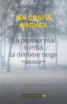 """Couverture du livre : """"Le premier mai tomba la dernière neige"""""""