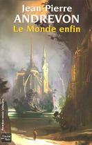 """Couverture du livre : """"Le monde enfin"""""""