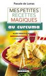 """Couverture du livre : """"Mes petites recettes magiques au curcuma"""""""