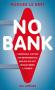 """Couverture du livre : """"No bank"""""""