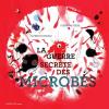 """Couverture du livre : """"La guerre secrète des microbes"""""""