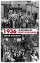 """Couverture du livre : """"1936, le monde du Front populaire"""""""