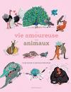 """Couverture du livre : """"La vie amoureuse des animaux"""""""