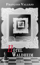 """Couverture du livre : """"Hôtel Waldheim"""""""