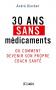 """Couverture du livre : """"30 ans sans médicaments"""""""