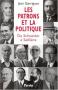"""Couverture du livre : """"Les patrons et la politique"""""""