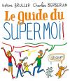 """Couverture du livre : """"Le guide du super moi"""""""