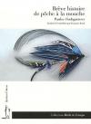 """Couverture du livre : """"Brève histoire de pêche à la mouche"""""""