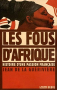 """Couverture du livre : """"Les fous d'Afrique"""""""
