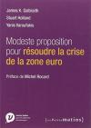 """Couverture du livre : """"Modeste proposition pour résoudre la crise de la zone euro"""""""