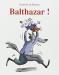 """Couverture du livre : """"Balthazar !"""""""