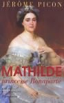 """Couverture du livre : """"Mathilde, princesse Bonaparte"""""""
