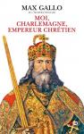 """Couverture du livre : """"Moi, Charlemagne, empereur chrétien"""""""