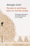 """Couverture du livre : """"Pensée et politique dans le monde arabe"""""""