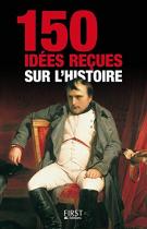 """Couverture du livre : """"150 idées reçues sur l'histoire"""""""