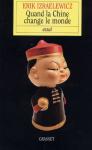 """Couverture du livre : """"Quand la Chine change le monde"""""""