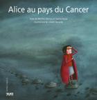 """Couverture du livre : """"Alice au pays du cancer"""""""