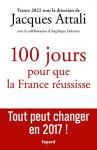 """Couverture du livre : """"100 jours pour que la France réussisse"""""""