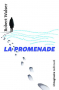 """Couverture du livre : """"La promenade"""""""