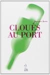 """Couverture du livre : """"Cloués au port"""""""