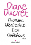 """Couverture du livre : """"L'homme idéal existe, il est québécois"""""""