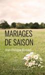 """Couverture du livre : """"Mariages de saison"""""""