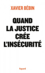 """Couverture du livre : """"Quand la justice crée l'insécurité"""""""