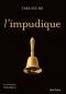 """Couverture du livre : """"L'impudique"""""""