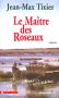 """Couverture du livre : """"Le maître des roseaux"""""""