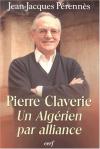 """Couverture du livre : """"Pierre Claverie, un Algérien par alliance"""""""