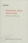 """Couverture du livre : """"Prends-moi, chaos, dans tes bras"""""""