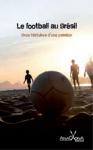 """Couverture du livre : """"Le football au Brésil"""""""