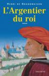 """Couverture du livre : """"L'argentier du roi"""""""