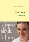 """Couverture du livre : """"Mes trois zèbres"""""""