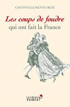 """Couverture du livre : """"Les coups de foudre qui ont fait la France"""""""