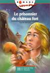 """Couverture du livre : """"Le prisonnier du château fort"""""""