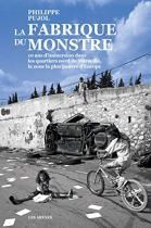 """Couverture du livre : """"La fabrique du monstre"""""""