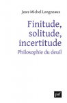 "Couverture du livre : ""Finitude, solitude, incertitude"""