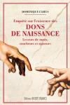 """Couverture du livre : """"Enquête sur l'existence des dons de naissance"""""""