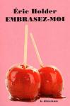 """Couverture du livre : """"Embrasez-moi"""""""